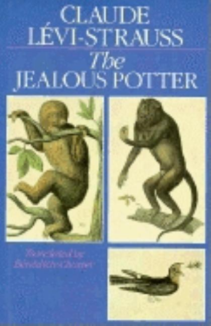 The Jealous Potter. Claude Lévi-Strauss