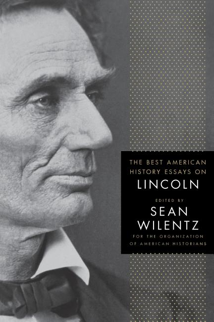 The Best American History Essays on Lincoln. Organization of American Historians.