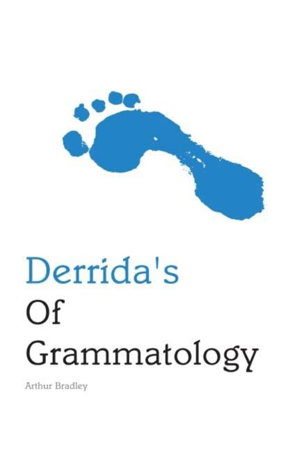 Derrida's Of Grammatology (Indiana Philosophical Guides). Arthur Bradley