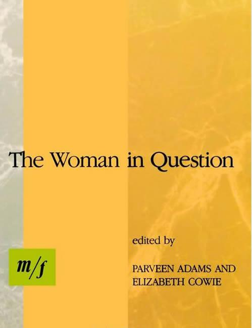 The Woman In Question: m/f (October Books). Elizabeth Cowie Parveen Adams