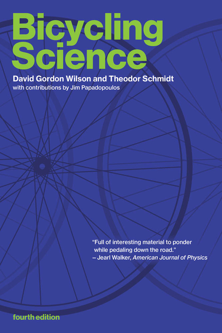 Bicycling Science (The MIT Press). David Gordon Wilson, Theodor, Schmidt