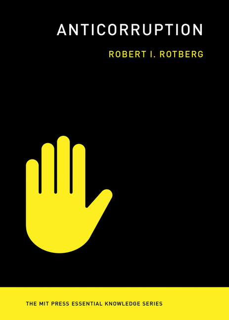 Anticorruption (The MIT Press Essential Knowledge series). Robert I. Rotberg.