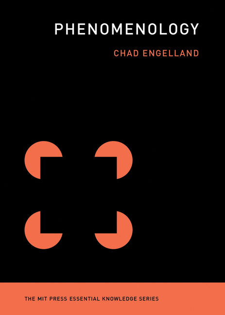 Phenomenology (The MIT Press Essential Knowledge series). Chad Engelland