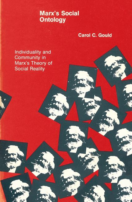 Marx's Social Ontology: Individuality and Community in Marx's Theory of Social Reality (The MIT...