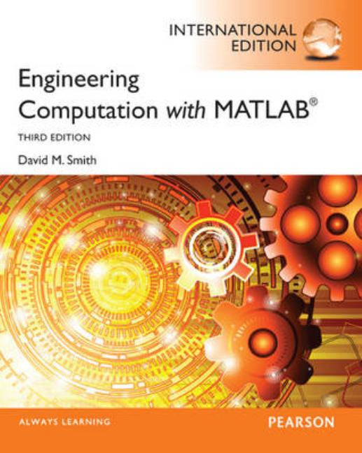 Engineering Computation with MATLAB. David M. Smith. David M. Smith