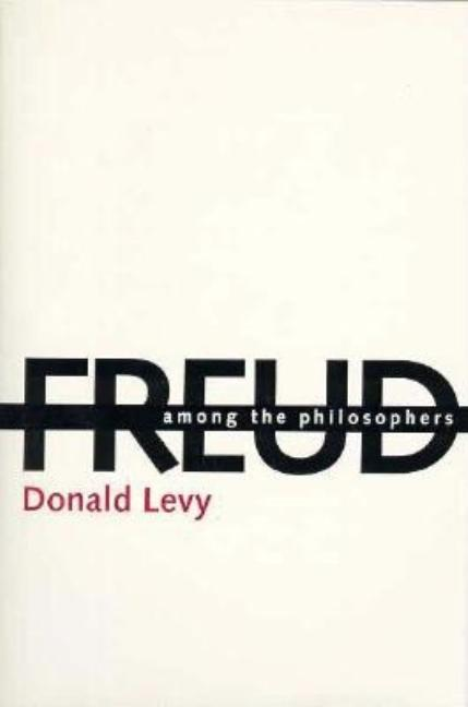 Freud Among the Philosophers: The Psychoanalytic Unconscious and Its Philosophical Critics....