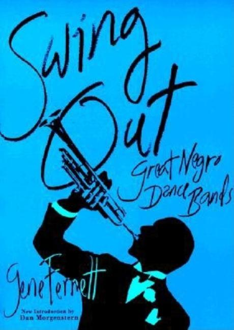 Swing Out: Great Negro Dance Bands. Gene Fernett