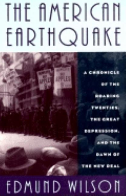 The American Earthquake: A Chronicle Of The Roaring Twenties, The Great Depression, And The Dawn...