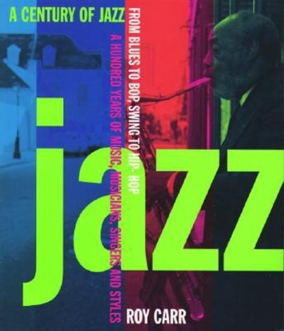 A Century Of Jazz. Roy Carr.