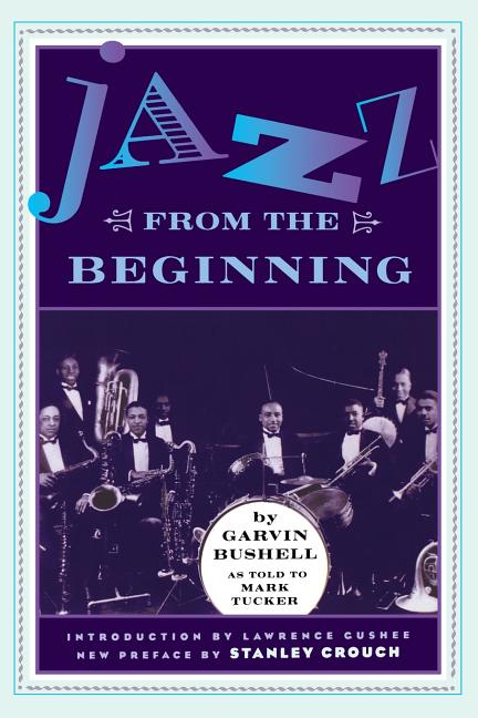 Jazz From The Beginning. Garvin Bushell.