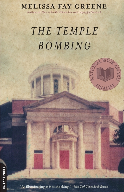 The Temple Bombing. MELISSA FAY GREENE
