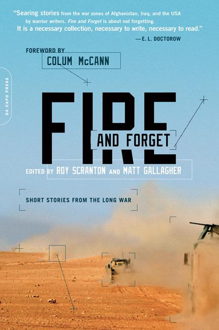Fire and Forget: Short Stories. Roy Scranton, Matt Gallagher, Colum McCann