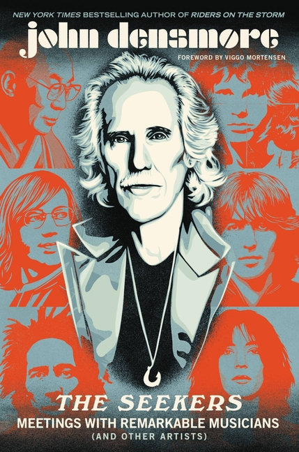 The Seekers: Meetings With Remarkable Musicians (and Other Artists). John Densmore