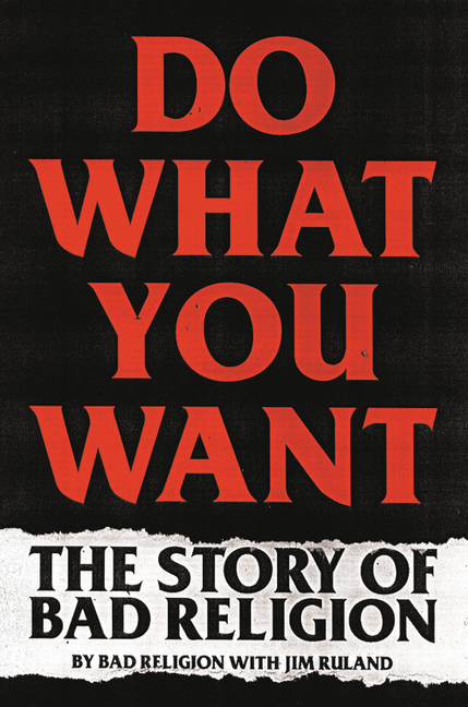 Do What You Want: The Story of Bad Religion. Bad Religion.