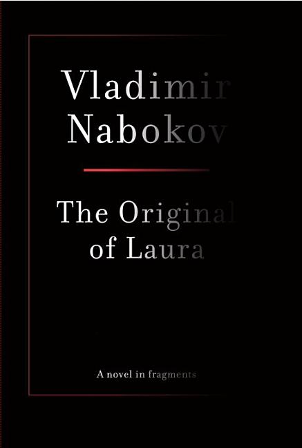 The Original of Laura. VLADIMIR NABOKOV