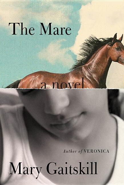 The Mare: A Novel. Mary Gaitskill
