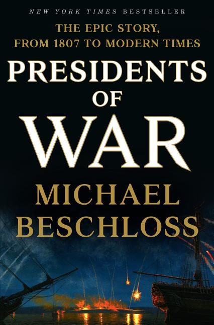 Presidents of War. Michael Beschloss.