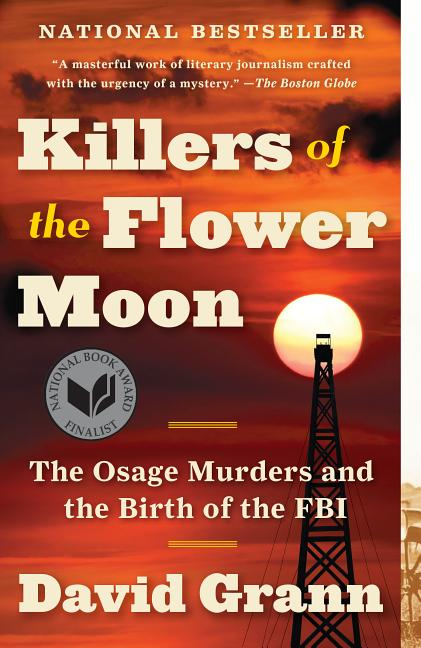 Killers of the Flower Moon. David Grann.