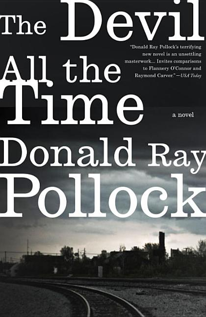 The Devil All the Time. Donald Ray Pollock.