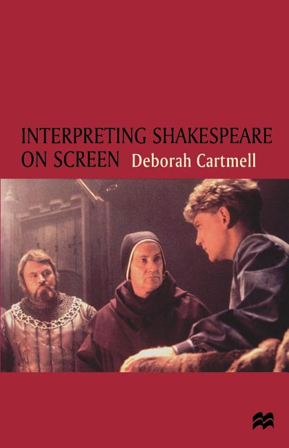 Interpreting Shakespeare On Screen. Deborah Cartmell