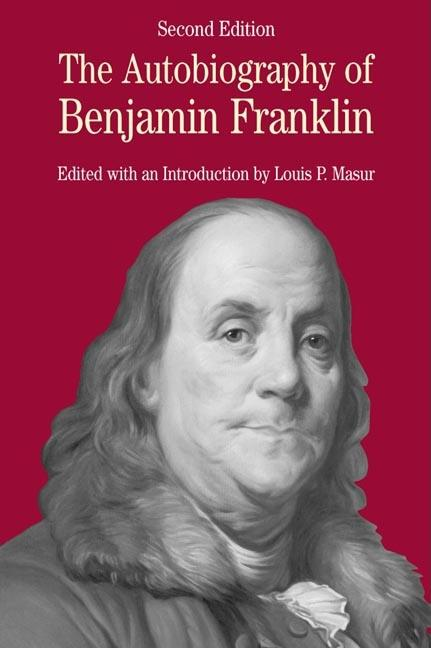 The Autobiography of Benjamin Franklin: with Related Documents (The Bedford Series in History and...