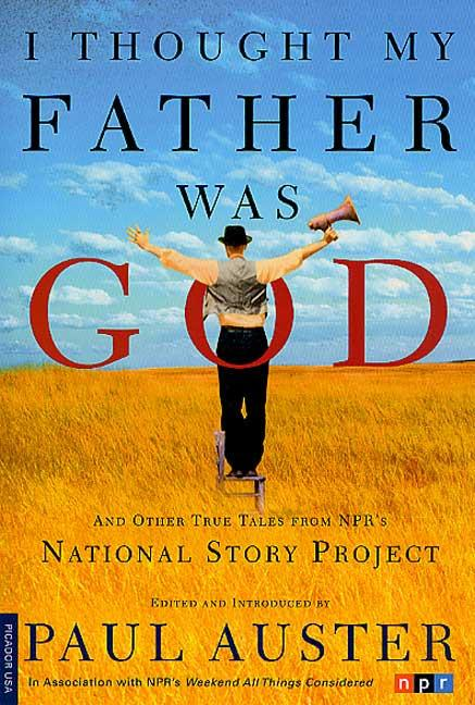 I Thought My Father Was God. AUSTER, PAUL.