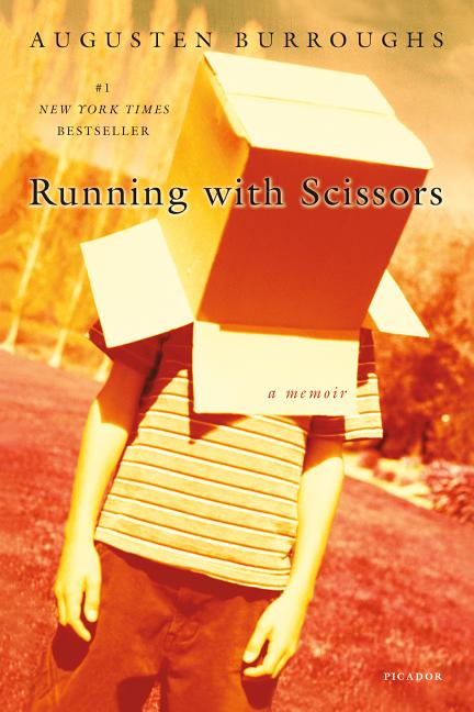 Running with Scissors: A Memoir. AUGUSTEN BURROUGHS.