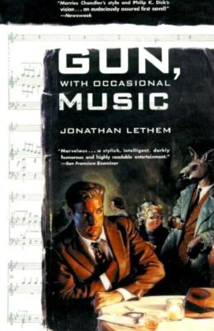 Gun, With Occasional Music: A Novel. Jonathan Lethem.