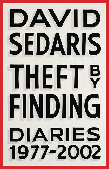 Theft by Finding. David Sedaris