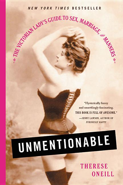 Unmentionable. Therese Oneill