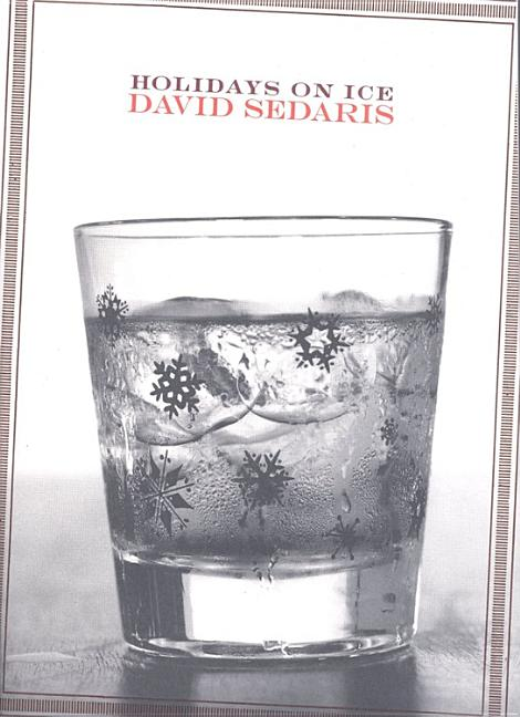 Holidays on Ice: Stories. DAVID SEDARIS