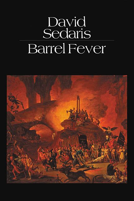 Barrel Fever: Stories and Essays. DAVID SEDARIS