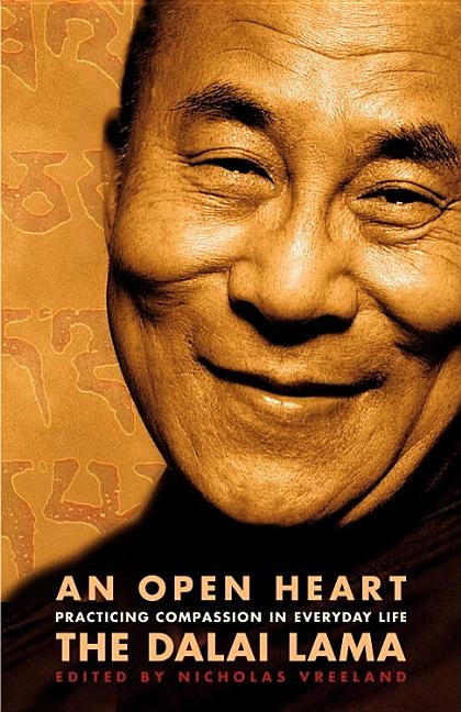An Open Heart: Practicing Compassion in Everyday Life. Dalai Lama
