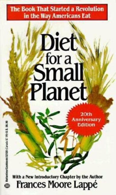 Diet for a Small Planet (20th Anniversary Edition). FRANCES MOORE LAPPE