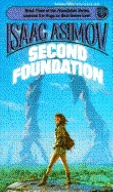 Second Foundation (Foundation Series Bk 5). Isaac Asimov