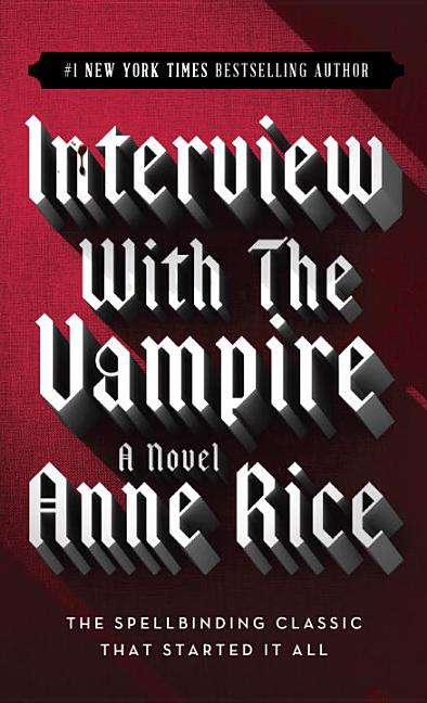 Interview with the Vampire (The Vampire Chronicles, Bk. 1). ANNE RICE