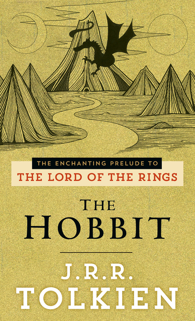 The Hobbit: The Enchanting Prelude to The Lord of the Rings. J R. R. TOLKIEN