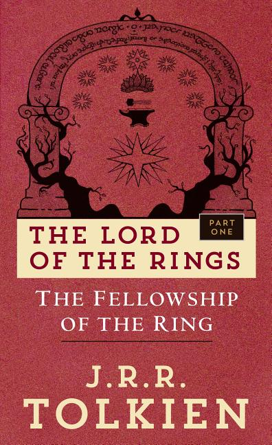 The Fellowship of the Ring (The Lord of the Rings, Part 1). J R. R. TOLKIEN