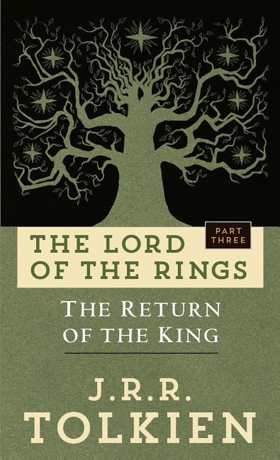 The Return of the King (The Lord of the Rings, Part 3). J R. R. TOLKIEN