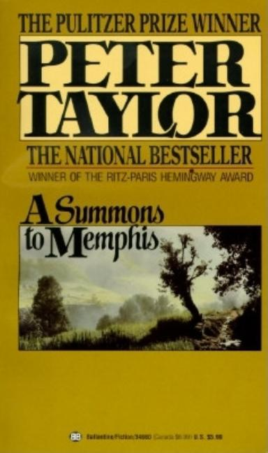 A Summons to Memphis. PETER TAYLOR.