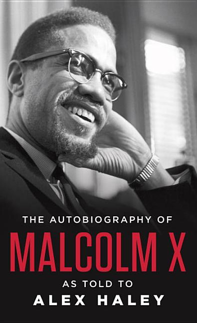 The Autobiography of Malcolm X : As Told to Alex Haley