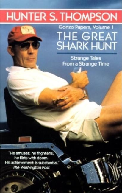 Great Shark Hunt (Gonzo Papers, Vol. 1). HUNTER S. THOMPSON.