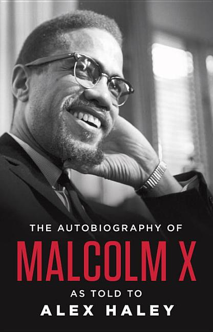 The Autobiography of Malcolm X (As Told to Alex Haley). MALCOLM X. ALEX HALEY