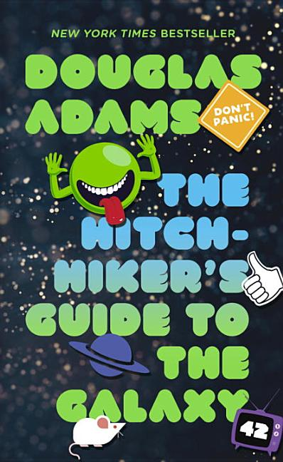The Hitchhiker's Guide to the Galaxy. DOUGLAS ADAMS