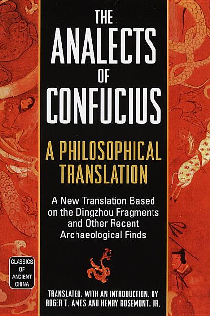 The Analects of Confucius: A Philosophical Translation (Classics of Ancient China