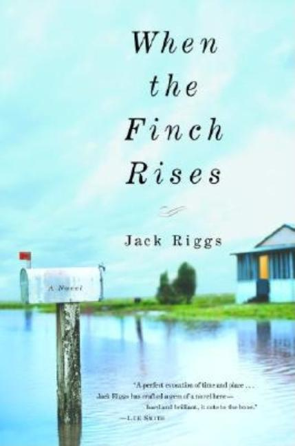 When the Finch Rises. JACK RIGGS