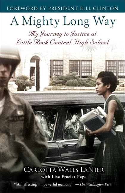 A Mighty Long Way: My Journey to Justice at Little Rock Central High School. Lisa Frazier Page...