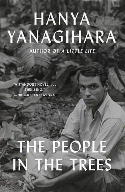 The People in the Trees. Hanya Yanagihara
