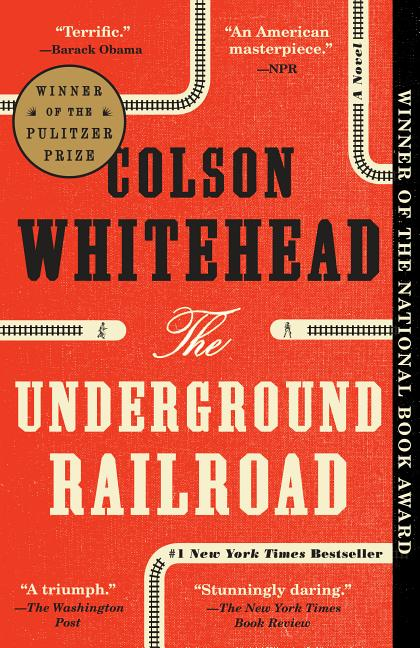 The Underground Railroad. Colson Whitehead