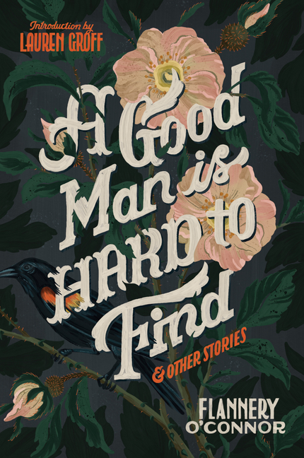 A Good Man Is Hard to Find and Other Stories. Flannery O'Connor